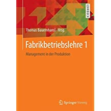 Fabrikbetriebslehre 1: Management in der Produktion