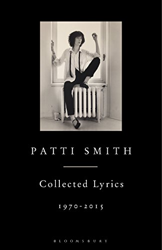 Patti Smith Collected Lyrics, 1970-2015 (English Edition)