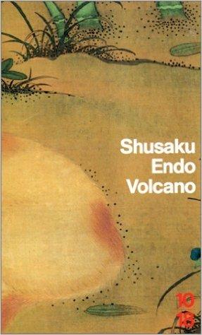 Volcano de Shûsaku Endo ( 28 avril 1993 ) par Shûsaku Endo