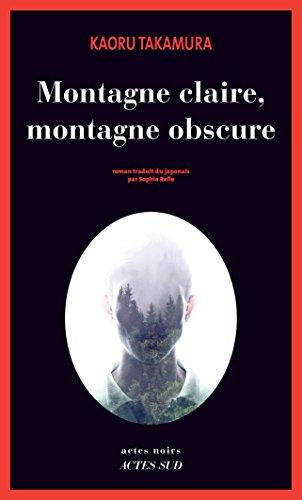 Montagne claire, montagne obscure (2017) – Kaoru Takamura sur Bookys