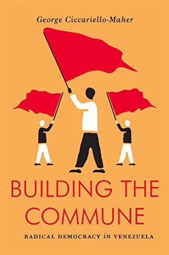 Building the Commune: Radical Democracy in Venezuela (Jacobin Series)