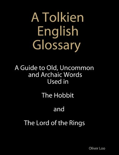 A Tolkien English Glossary: A Guide to Old Uncommon and Achaic Words Used in The Hobbit and The Lord of the Rings (1) (English Edition) por Oliver Loo