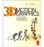 [(3D Motion Graphics for 2D Artists: Conquering the Third Dimension)] [ By (author) Bill Byrne ] [December, 2012]
