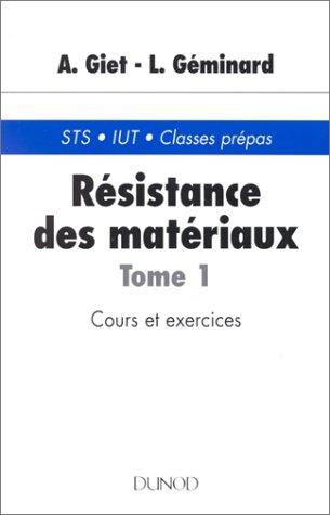 RESISTANCE DES MATERIAUX. Tome 1, Cours et exercices, 5ème édition