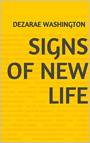 Signs Of New Life (Finnish Edition) por Dezarae Washington