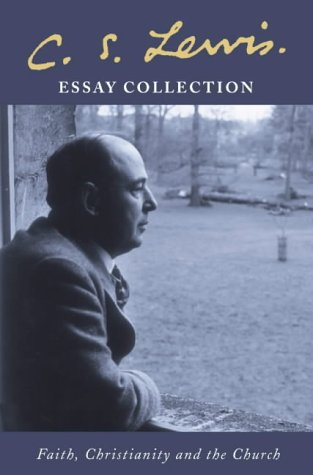 C. S. Lewis Essay Collection: Faith, Christianity and the Church par C. S. Lewis