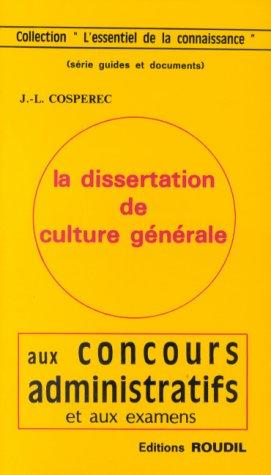 La dissertation de culture générale aux concours administratifs et aux examens