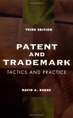 Patent and Trademark Tactics and Practice by David A. Burge (1999-04-05)