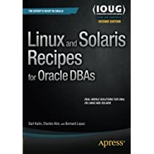 Linux and Solaris Recipes for Oracle DBAs by Darl Kuhn (2015-11-12)