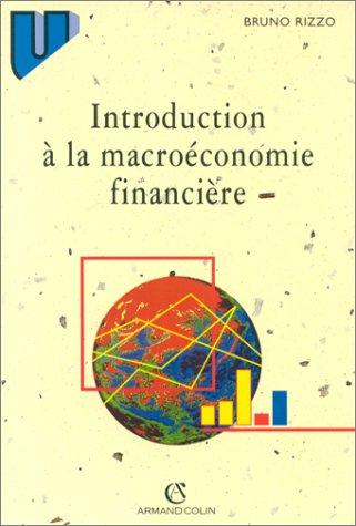 Introduction à la macroéconomie financière par Bruno Rizzo