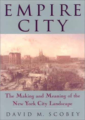 Empire City: The Making and Meaning of the New York