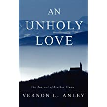 An Unholy Love by Vernon L. Anley (2014-02-12)