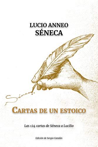 Cartas de un ESTOICO: Las 124 cartas de Séneca a Lucilio eBook ...