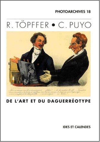 R. topffer - c. puyo - de l'art et du daguerreotype par Venus Khoury-ghata