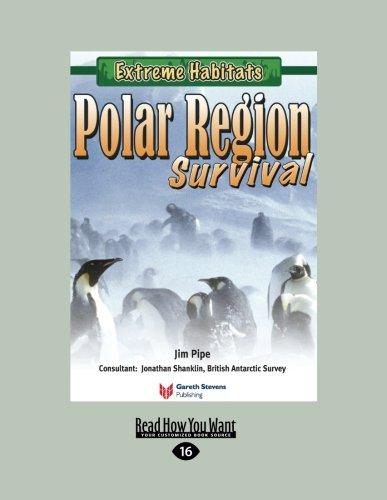 Polar Pipe (Extreme Habitats: Polar Region Survival)