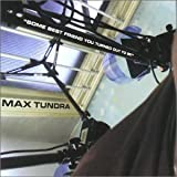 Songtexte von Max Tundra - Some Best Friend You Turned Out to Be