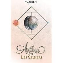 Anthea - Livre 3 : Les Selhers