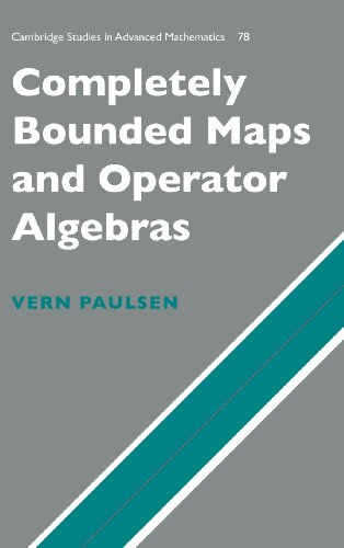 Completely Bounded Maps and Operator Algebras (Cambridge Studies in Advanced Mathematics)