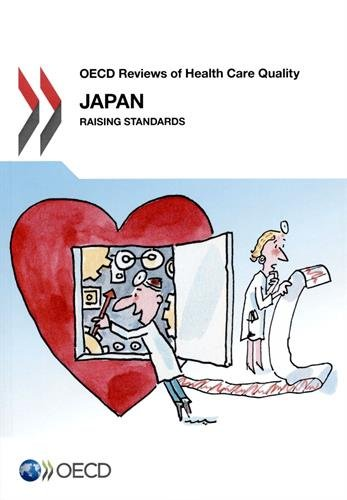 Oecd Reviews of Health Care Quality: Japan 2015: Raising Standards par Oecd Organisation For Economic Co-Operation And Development