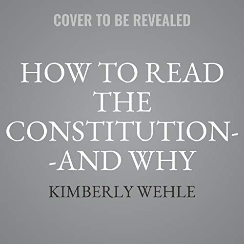 How to Read the Constitution-And Why