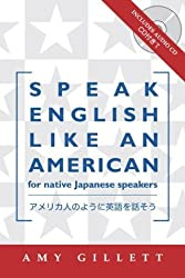 Speak English Like an American for Native Japanese Speakers by Amy Gillett (2004-04-30)