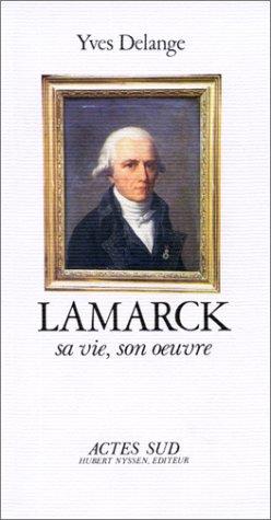 Lamarck - Sa Vie, Son Oeuvre