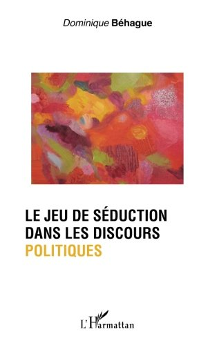Le jeu de séduction dans les discours politiques