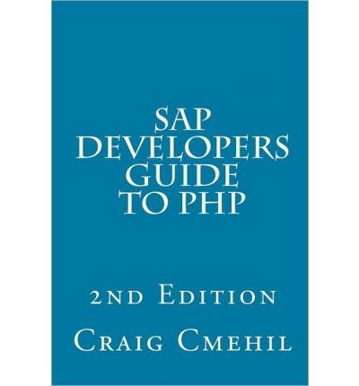 [(SAP Developers Guide to PHP )] [Author: Craig Cmehil] [Oct-2013] par Craig Cmehil