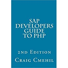 [(SAP Developers Guide to PHP )] [Author: Craig Cmehil] [Oct-2013]
