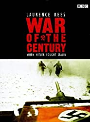 The War of the Century: When Hitler Fought Stalin
