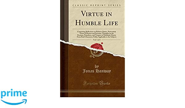 Buy Virtue In Humble Life Vol 1 Of 2 Containing Reflections On