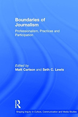 Boundaries of Journalism: Professionalism, Practices and Participation (Shaping Inquiry in Culture, Communication and Media Studies) (2015-03-16) par unknown author