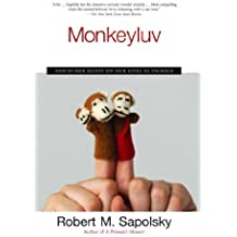 [(Monkeyluv: And Other Essays on Our Lives as Animals)] [Author: Robert M Sapolsky] published on (October, 2006)