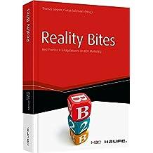 Reality Bites - Best Practices & Erfolgsfaktoren im B2B-Marketing (Haufe Fachbuch)