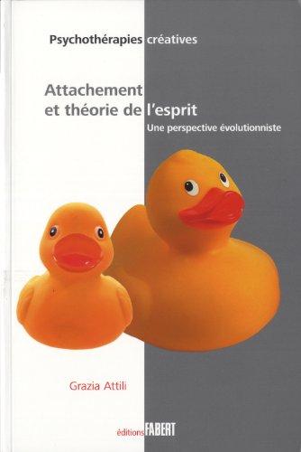 Attachement et théorie de l'esprit. Une perspective évolutionniste