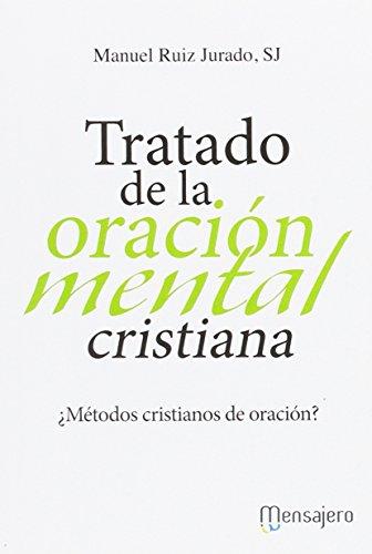 Tratado de la oración mental cristiana: ¿Métodos cristianos de oración? (Espiritualidad)