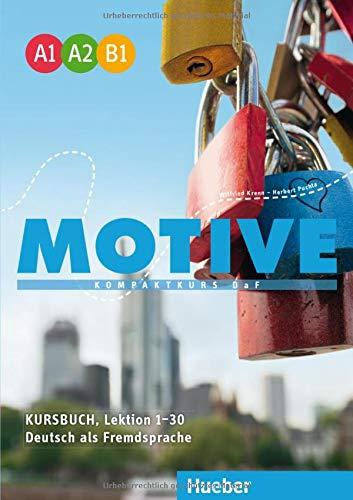 Motive Einbändige Ausgabe: Motive  A1-B1: Kompaktkurs DaF.Deutsch als Fremdsprache / Kursbuch, Lektion 1-30