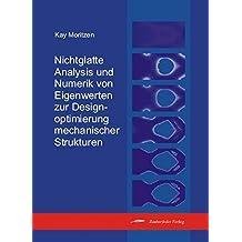 Nichtglatte Analysis und Numerik von Eigenwerten zur Designoptimierung mechanischer Strukturen