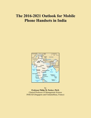 [Get Discount ] The 2016-2021 Outlook for Mobile Phone Handsets in India 41KCTn1oSKL