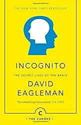Incognito: The Secret Lives of The Brain (Canons) by David Eagleman (2016-04-07)