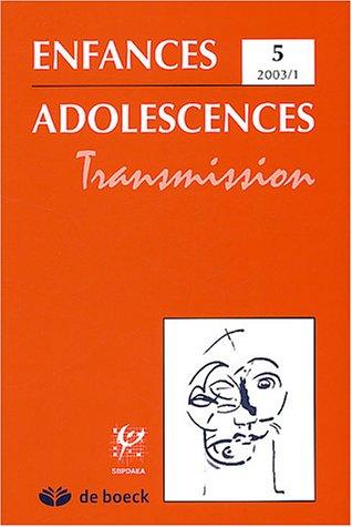Enfance Adolescence, Tome 5, 2003 / 1 : Transmission