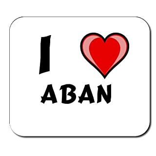 Custom Mouse Pad with first name/surname/nickname I Love Aban