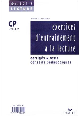 Exercices d'entraînement à la lecture, CP. Corrigés, tests, conseils pédagogiques