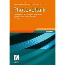 Photovoltaik: Solarstrahlung und Halbleitereigenschaften, Solarzellenkonzepte und Aufgaben