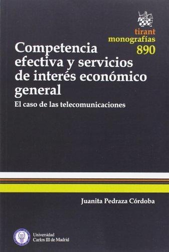 Competencia Efectiva y Servicios de Interés Económico General (Monografías) por Juanita Pedraza Córdoba