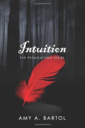 Intuition: The Premonition Series: Volume 2 By Amy