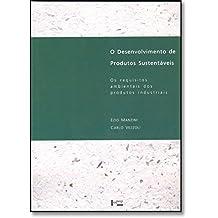 O Desenvolvimento de Produtos Sustentáveis. Os Requisitos Ambientais dos Produtos Industriais (Em Portuguese do Brasil)