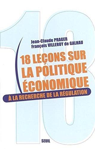 18 leçons sur la politique économique : A la recherche de la régulation