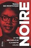 Noire - La vie méconnue de Claudette Colvin - collectionNos héroïnes