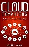 Cloud Computing: A to Z of Cloud Computing (English Edition)